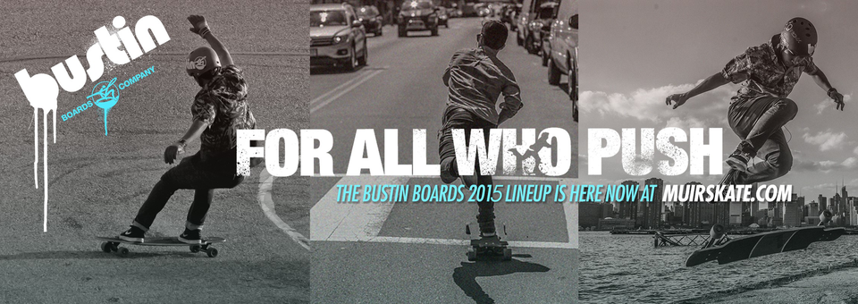 The new Bustin 2015 boards have arrived! Check it out for yourself.