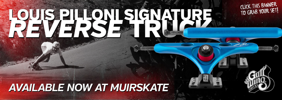 "Louis Pilloni's Signature ""Reverse"" Trucks have arrived!"