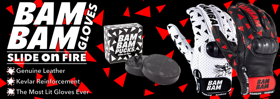 Make sparks with your next slide! Bam Bam Professional Gloves and pucks in stock now!
